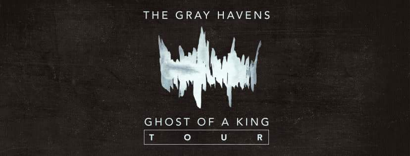 The Gray Havens | Ghost of a King Tour