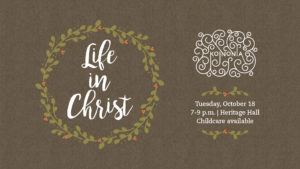 Koinonia: Life in Christ @ Heritage Hall