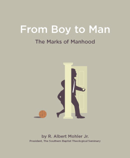 From Boy to Man: The Marks of Manhood