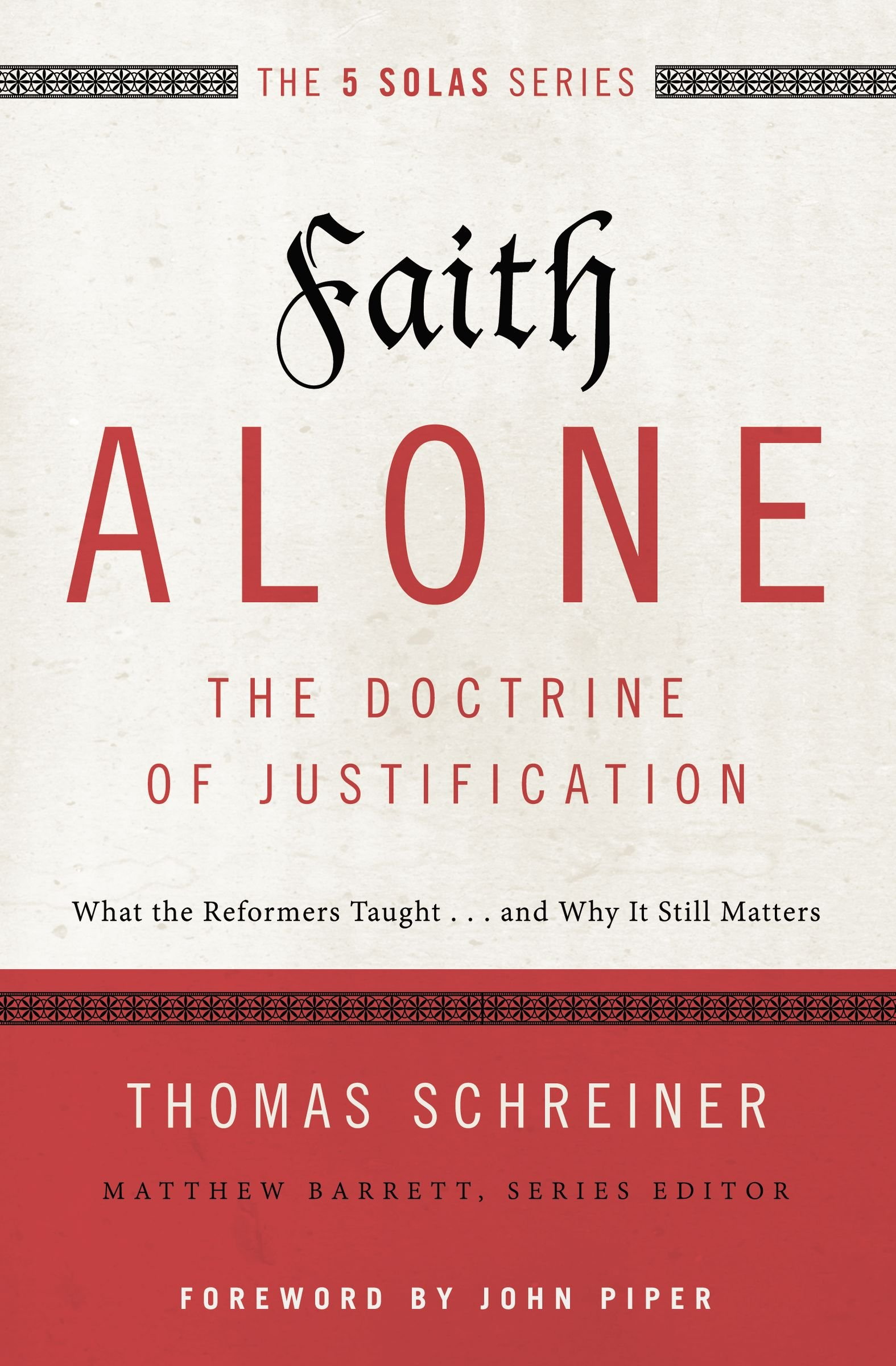 Faith Alone: The Doctrine of Justification by Thomas R. Schreiner