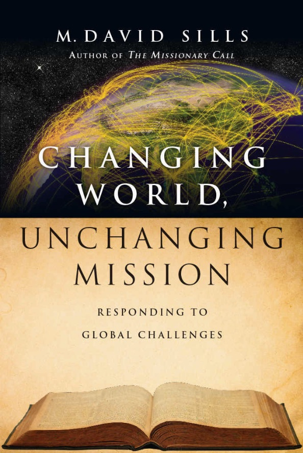 Changing World, Unchanging Mission: Responding to Global Challenges by David Sills