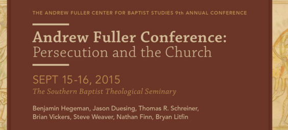 Andrew Fuller Conference: Persecution and the Church