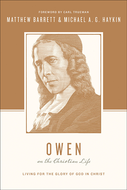 Owen on the Christian Life