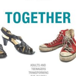 Book Review: 'Together: Adults and Teenagers Transforming the Church' by Jeff Baxter