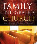 Book Review: 'Family Integrated Church: Heathy Families, Healthy Church' by J. Mark Fox