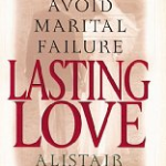 "Alistar Begg's ""Lasting Love: How to Avoid Marital Failure"" only $0.99 on Kindle"
