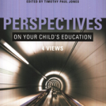 Book Review: 'Perspectives On Your Child's Education: Four Views.'  Edited by Timothy Paul Jones