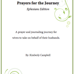 Prayers for the Journey – A Prayer Journal for Wives by Kimberly Campbell
