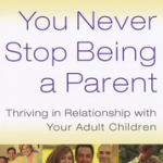 Book Review: 'You Never Stop Being A Parent' By Jim Newheiser and Elyse Fitzpatrick