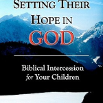 Book Review – 'Setting their Hope in God: Intercession for Your Children' by Andrew Case
