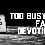 Family Ministry: Too Busy for Family Devotions?