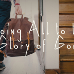 Discipleship: Doing All to the Glory of God