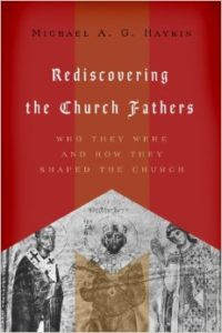 haykin_rediscovering-church-fathers
